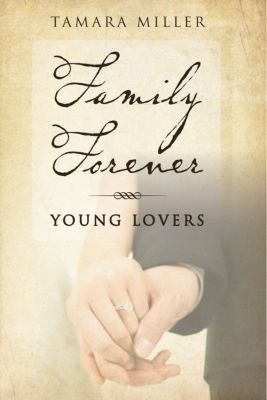 Family Forever: Young Lovers, Tamara Miller