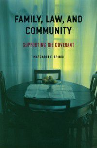 Family, Law, and Community, Margaret F. Brinig