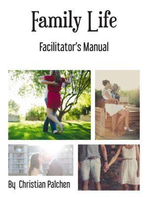 Family Life Facilitators manual, Christian Pälchen
