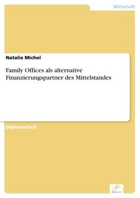 Family Offices als alternative Finanzierungspartner des Mittelstandes, Natalie Michel