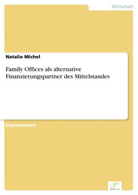 Family Offices als alternative Finanzierungspartner des Mittelstandes, Natalie Michel