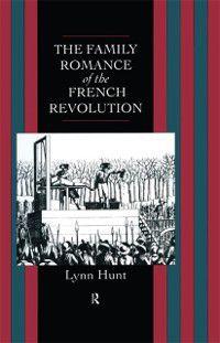 Family Romance of the French Revolution, Lynn Hunt