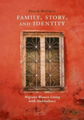 Family, Story, and Identity, Senem Mallman