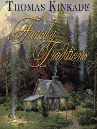 Family Traditions, Thomas Kinkade