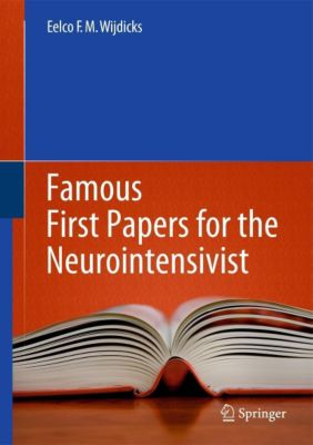 Famous First Papers for the Neurointensivist, Eelco F. M. Wijdicks