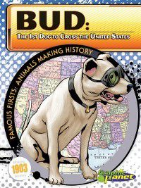Famous Firsts: Animals Making History: Bud, Joeming Dunn