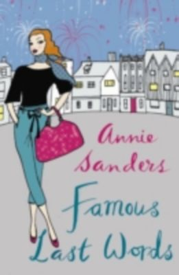 Famous Last Words, Annie Sanders