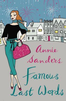 Famous Last Words, Annie Sanders