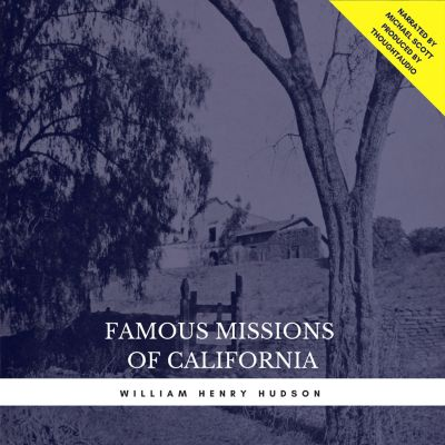 Famous Missions of California, William Henry Hudson