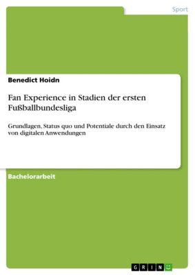 Fan Experience in Stadien der ersten Fußballbundesliga, Benedict Hoidn