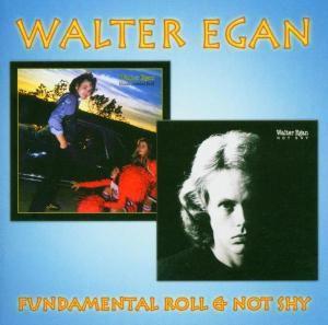 Fandamental Roll & Not Shy, Walter Egan