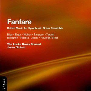 Fanfare - British Music for Symphonic Brass Esemble, Stobart, Locke Brass Consort