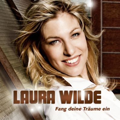 Fang deine Träume ein, Laura Wilde