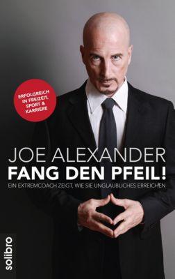 Fang den Pfeil - Joe Alexander pdf epub