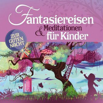 Fantasiereisen & Meditationen für Kinder, 2 Audio-CDs, Various