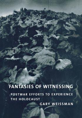 Fantasies of Witnessing, Gary Weissman