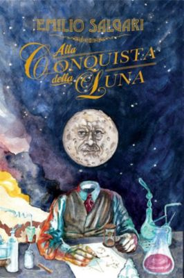 Fantastica: Alla conquista della Luna, Emilio Salgari