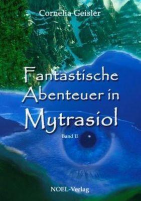 Fantastische Abenteuer in Mytrasiol - Cornelia Geisler pdf epub