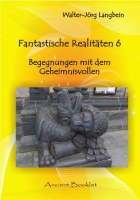 Fantastische Realitäten 6, Walter-Jörg Langbein