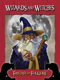 Fantasy and Folklore Set 1: Wizards and Witches, John Hamilton