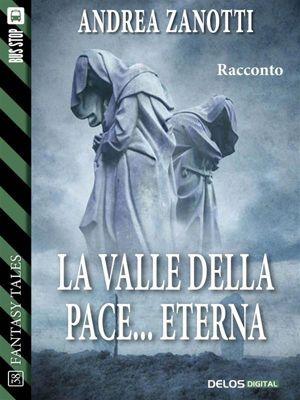 Fantasy Tales: La valle della pace... eterna, Andrea Zanotti