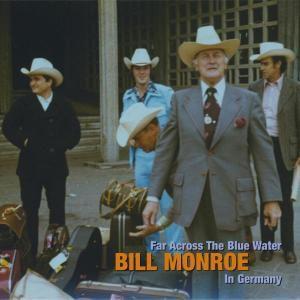 Far Across The Blue Water, Bill Monroe