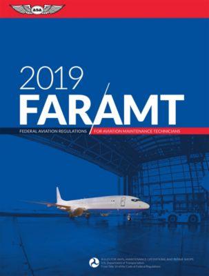 FAR/AIM Series: FAR-AMT 2019, Federal Aviation Administration (FAA)/Aviation Supplies & Academics (ASA)