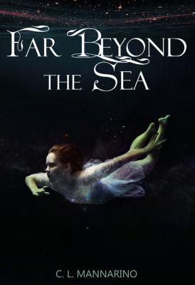 Far Beyond the Sea, C.L. Mannarino