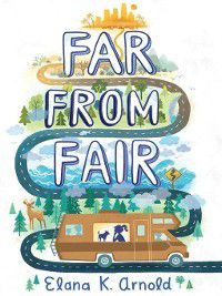 Far from Fair, Elana K. Arnold