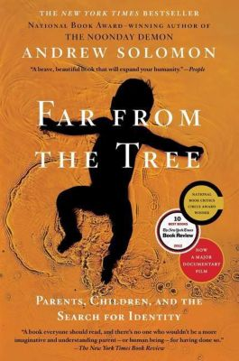 Far from the Tree, Andrew Solomon