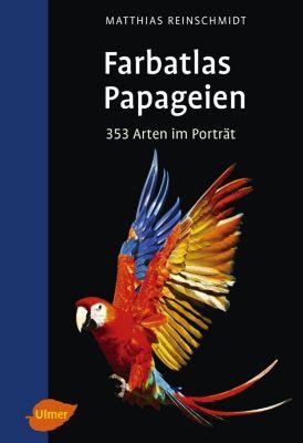 Farbatlas Papageien - Matthias Reinschmidt |
