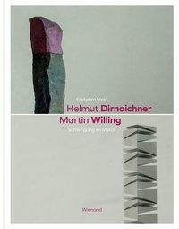 Farbe im Stein - Schwingungen im Metall. Helmut Dirnaichner und Martin Willing