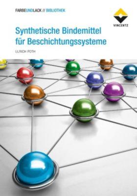 FARBE UND LACK // BIBLIOTHEK: Synthetische Bindemittel für Beschichtungssysteme, Ulrich Poth
