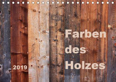 Farben des Holzes (Tischkalender 2019 DIN A5 quer), Kathrin Sachse