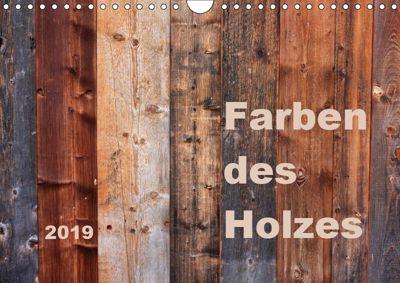 Farben des Holzes (Wandkalender 2019 DIN A4 quer), Kathrin Sachse