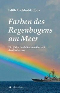 Farben des Regenbogens am Meer, Edith Fischhof-Gilboa