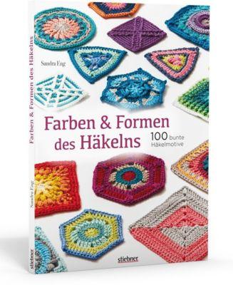 Farben & Formen des Häkelns - Sandra Eng |