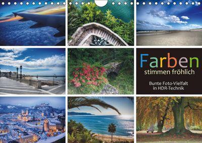 Farben stimmen fröhlich - Bunte Foto-Vielfalt in HDR-Technik (Wandkalender 2019 DIN A4 quer), Walter J. Richtsteig