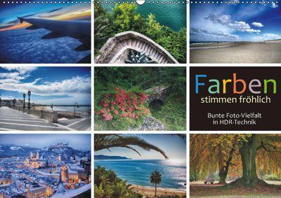 Farben stimmen fröhlich - Bunte Foto-Vielfalt in HDR-Technik (Wandkalender 2019 DIN A2 quer), Walter J. Richtsteig