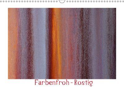 Farbenfroh - Rostig (Wandkalender 2019 DIN A3 quer), Alexander von Düren