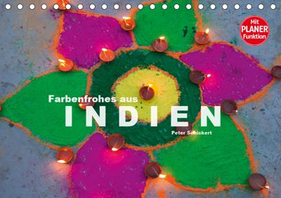 Farbenfrohes aus Indien (Tischkalender 2019 DIN A5 quer), Peter Schickert
