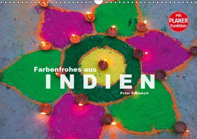 Farbenfrohes aus Indien (Wandkalender 2019 DIN A3 quer), Peter Schickert