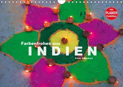 Farbenfrohes aus Indien (Wandkalender 2019 DIN A4 quer), Peter Schickert