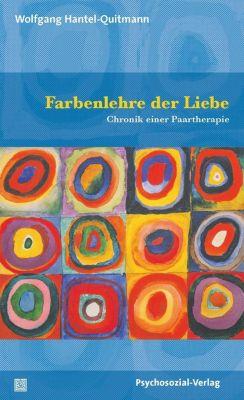 Farbenlehre der Liebe - Wolfgang Hantel-Quitmann |