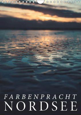 Farbenpracht Nordsee (Wandkalender 2019 DIN A4 hoch), Florian Kunde