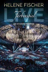 Farbenspiel Live-Die Stadion-Tournee, Helene Fischer
