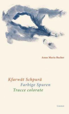 Farbige Spuren - Anna M. Bacher |