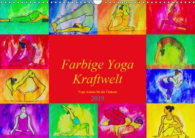 Farbige Yoga Kraftwelt - Yoga Asanas für die Chakren (Wandkalender 2019 DIN A3 quer), Michaela Schimmack