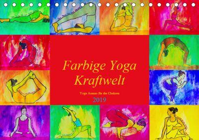Farbige Yoga Kraftwelt - Yoga Asanas für die Chakren (Tischkalender 2019 DIN A5 quer), Michaela Schimmack