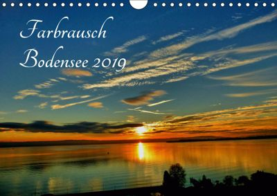 Farbrausch Bodensee (Wandkalender 2019 DIN A4 quer), Sabine Brinker
